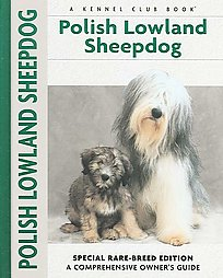 Polish Lowland Sheepdog - (Comprehensive Owner's Guide)
